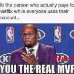 Netflix MVP Meme – You the real MVP