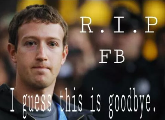 R.I.P. Facebook I guess this is goodbye TSU Meme