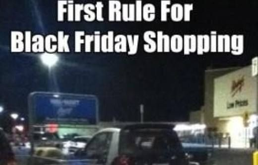First rule about Black Friday Shopping..