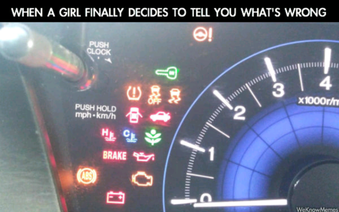 When a girl finally decides to tell you what's wrong