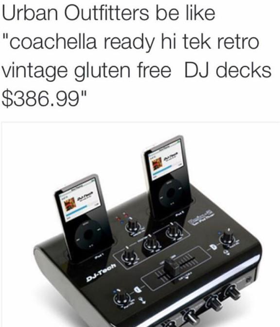 Urban Outfitters be like coachella ready hi tek retro vintage gluten free DJ decks $386.99