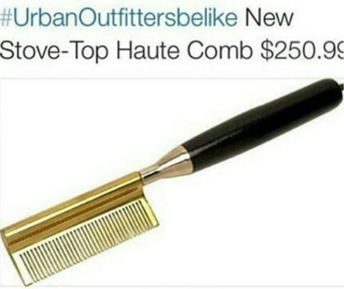 Urban Outfitters be like new stove top haute comb $250.99