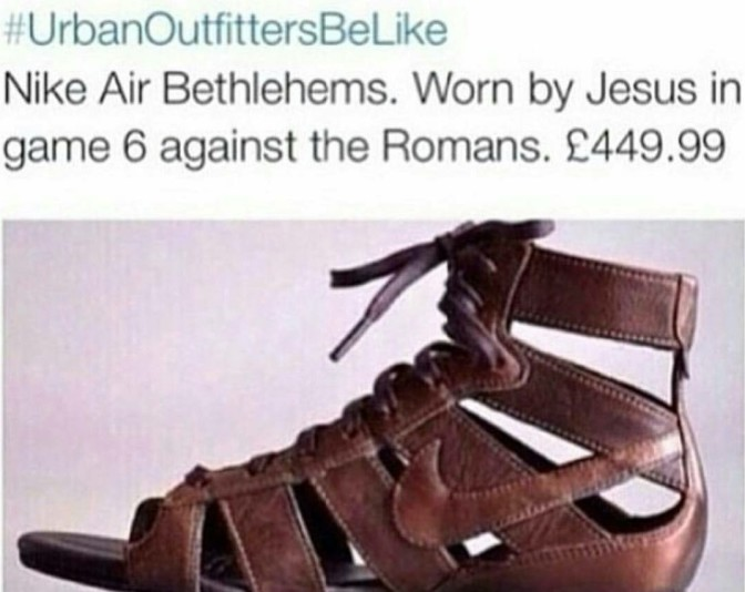 Urban Outfitters be like nike air bethlehems. worn by jesus in game 6 against the romans. 449.99