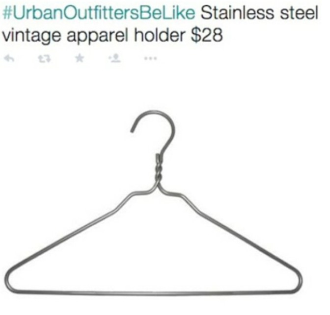 Urban Outfitters be like stainless steel vintage apparel holder $28