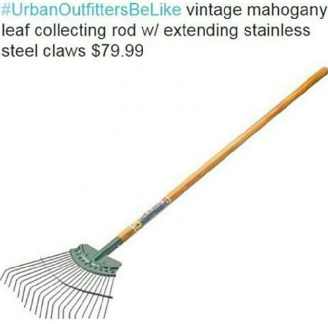 Urban Outfitters be like vintage mahogany leaf collecting rod with extending stainless steel claws $79.99