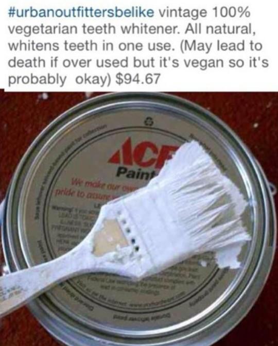 Urban Outfitters be like vintage vegetarian teeth whitener