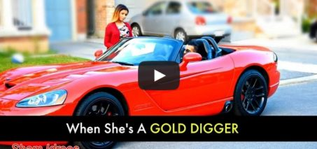 When She's a Gold Digger – SHAM IDREES