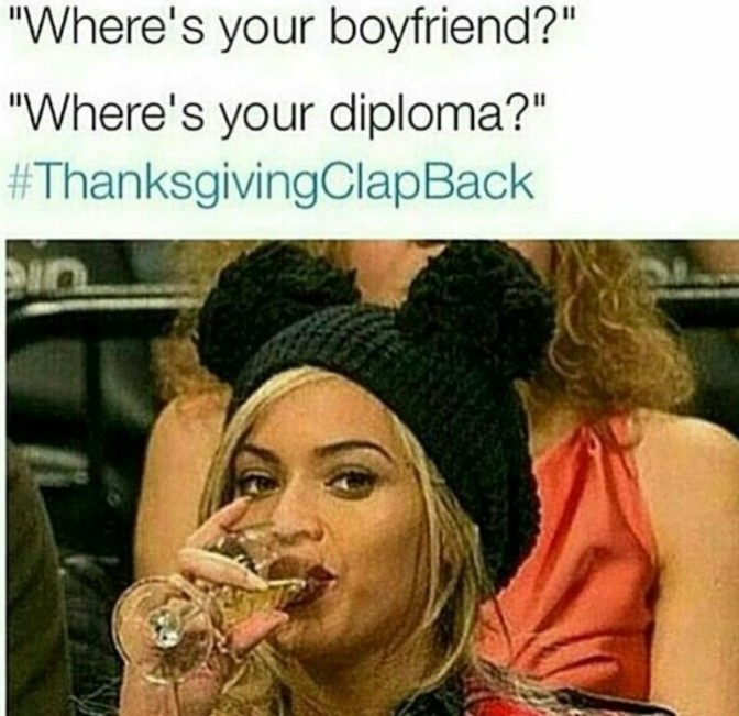 wheres your boyfriend wheres your diploma 50 thanksgiving with black families thanksgiving clapback memes