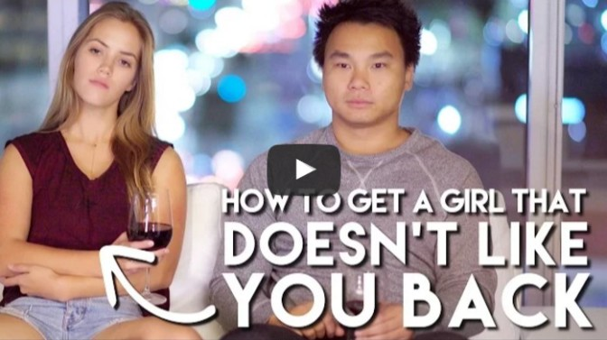 How To Get A Girl That Doesn't Like You Back