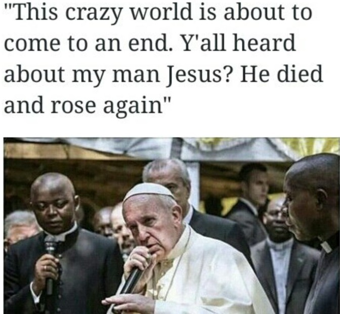 this crazy world is about to come to an end y'all heard about my man jesus he died and rose again