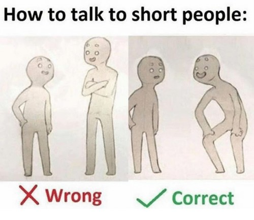 how to talk to short people crouch