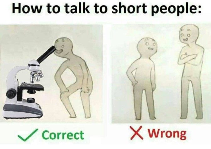how to talk to short people microscope
