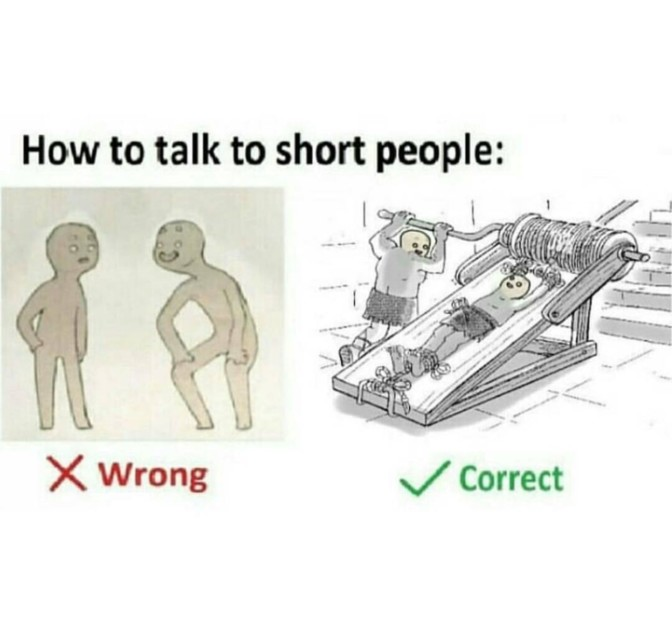 how to talk to short people torture device